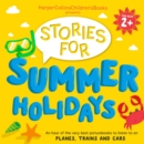 HarperCollins Children's Books Presents: Stories for Summer Holidays for age 2+ : An Hour of Fun to Listen to on Planes, Trains and Cars - eAudiobook