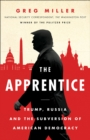The Apprentice : Trump, Russia and the Subversion of American Democracy - Book