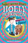 The Super-Secret Diary of Holly Hopkinson: This Is Going To Be a Fiasco - Book