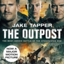 The Outpost : The Most Heroic Battle of the Afghanistan War - eAudiobook