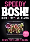 Speedy BOSH!: Over 100 Quick and Easy Plant-Based Meals in 30 Minutes - eBook