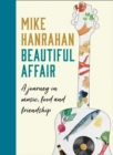 Beautiful Affair : A Journey in Music, Food and Friendship - Book