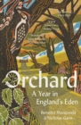 Orchard: A Year in England's Eden - eBook