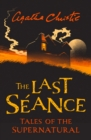 The Last Seance: Tales of the Supernatural by Agatha Christie (Collins Chillers) - eBook