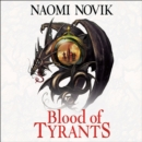 Blood of Tyrants (The Temeraire Series, Book 8) - eAudiobook