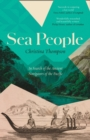 Sea People : In Search of the Ancient Navigators of the Pacific - Book