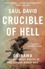 Crucible of Hell : Okinawa: the Last Great Battle of the Second World War - Book
