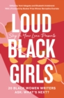 Loud Black Girls: 20 Black Women Writers Ask: What's Next? - eBook