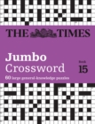 The Times 2 Jumbo Crossword Book 15 : 60 Large General-Knowledge Crossword Puzzles - Book