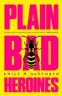 Plain Bad Heroines - Book