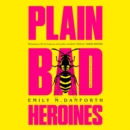 Plain Bad Heroines - eAudiobook