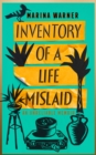 Inventory of a Life Mislaid : An Unreliable Memoir - Book