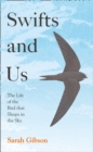 Swifts and Us : The Life of the Bird That Sleeps in the Sky - Book