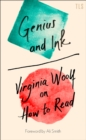Genius and Ink : Virginia Woolf on How to Read - Book