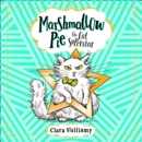 Marshmallow Pie The Cat Superstar (Marshmallow Pie the Cat Superstar, Book 1) - eAudiobook