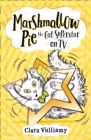 Marshmallow Pie The Cat Superstar On TV (Marshmallow Pie the Cat Superstar, Book 2) - eBook