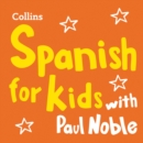 Spanish for Kids with Paul Noble: Learn a language with the bestselling coach - eAudiobook