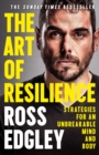 The Art of Resilience: Strategies for an Unbreakable Mind and Body - eBook