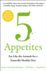 5 Appetites : Eat Like the Animals for a Naturally Healthy Diet - Book