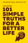 Unlearn: 101 Simple Truths for a Better Life - eBook