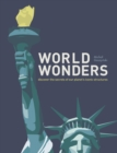 World Wonders : Discover the Secrets of Our Planet's Iconic Structures - Book