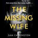 The Missing Wife: The gripping new psychological thriller with a killer twist - eAudiobook