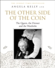 The Other Side of the Coin: The Queen, the Dresser and the Wardrobe - eBook