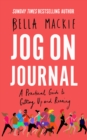 Jog on Journal : A Practical Guide to Getting Up and Running - Book