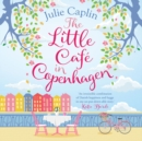 The Little Cafe in Copenhagen (Romantic Escapes, Book 1) - eAudiobook