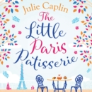 The Little Paris Patisserie (Romantic Escapes, Book 3) - eAudiobook