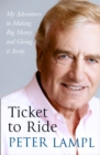 Ticket to Ride : My Adventures in Making Big Money and Giving it Away - Book