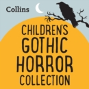 Collins - The Gothic Horror Collection: For ages 7-11 - eAudiobook
