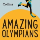 Collins - Amazing Olympians: For ages 7-11 - eAudiobook