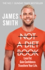 Not a Diet Book: Take Control. Gain Confidence. Change Your Life. - eBook