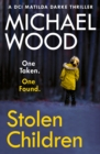 Stolen Children (DCI Matilda Darke Thriller, Book 6) - eBook