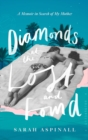 Diamonds at the Lost and Found : A Memoir in Search of My Mother - Book