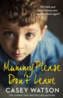 Mummy, Please Don't Leave - Book