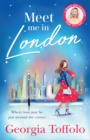 Meet Me in London: Sunday Times Top 20 Bestseller. The sparkling new and bestselling romance for 2020. - eBook