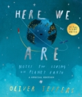 Here We Are: Notes for Living on Planet Earth - A Special Edition - Book