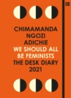 We Should All Be Feminists: The Desk Diary 2021 - Book