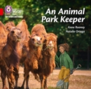 An Animal Park Keeper : Band 02b/Red B - Book