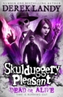 Dead or Alive (Skulduggery Pleasant, Book 14) - eBook