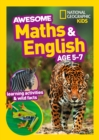 Awesome Maths and English Age 5-7 : Home Learning and School Resources from the Publisher of Revision Practice Guides, Workbooks, and Activities. - Book