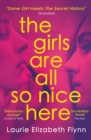 The Girls Are All So Nice Here - eBook