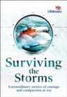 Surviving the Storms : Extraordinary Stories of Courage and Compassion at Sea - Book