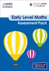 Primary Maths for Scotland Early Level Assessment Pack : For Curriculum for Excellence Primary Maths - Book