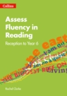 Assess Fluency in Reading : Reception to Year 6 - Book