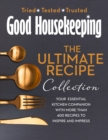The Good Housekeeping Ultimate Collection : Your Essential Kitchen Companion with More Than 400 Recipes to Inspire and Impress - Book