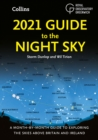 2021 Guide to the Night Sky: A month-by-month guide to exploring the skies above Britain and Ireland - eBook
