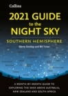 2021 Guide to the Night Sky Southern Hemisphere: A month-by-month guide to exploring the skies above Australia, New Zealand and South Africa - eBook